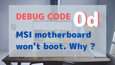 MSI PC does not boot with Debug Code LED 0d