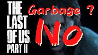 THE LAST OF US 2 was flamed. But it is not garbage. [No spoil]